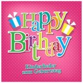 Happy Birthday: Kinderlieder zum Geburtstag by Various Artists
