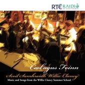 Ceol Agus Foinn Scoil Samhraidh Willie Clancy by Various Artists