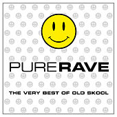 Pure Rave - The Very Best Of Old Skool de Various Artists