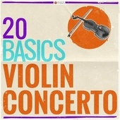 20 Basics: The Violin Concerto (20 Classical Masterpieces) von Various Artists
