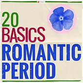 20 Basics: The Romantic Period (20 Classical Masterpieces) von Various Artists