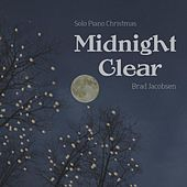Midnight Clear (Solo Piano Christmas) by Brad Jacobsen