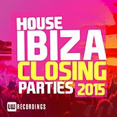 Ibiza Closing Parties 2015: House - EP by Various Artists