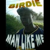 Man Like Me by Birdie