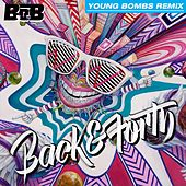 Back and Forth (Young Bombs Remix) by B.o.B