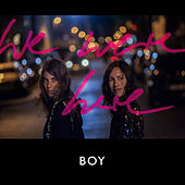 We Were Here by BOY