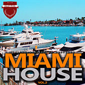 Miami House, Vol. 2 by Various Artists