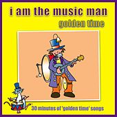 I Am The Music Man - Golden Time by Kidzone