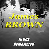 James Brown (16 Hits Remastered) by James Brown