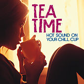 Tea Time (Hot Sound on Your Chill Cup) von Various Artists