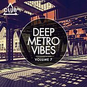 Deep Metro Vibes, Vol. 7 by Various Artists