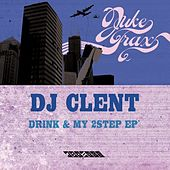 Drink & My 2step EP by DJ Clent