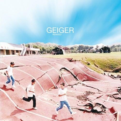 Geiger Remixed by Geiger