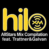 XM Presents HiLo AllStars Mix Show featuring Trattner & Galvan by Various Artists