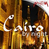 Cairo by Night (Music Inspired by Egypt) by Various Artists
