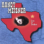 Live In Dallas by Randy Meisner