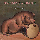 Squeal by Swamp Cabbage