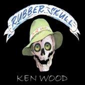 Rubberskull by Ken Wood