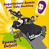 Superfuture Remix (Feat. Ugly Duckling) (Single) by Speech Defect