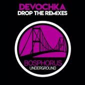 Drop The Remixes by Devochka
