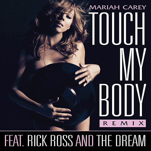 Touch My Body by Mariah Carey