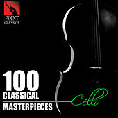 100 Classical Masterpieces: Cello by Various Artists