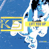 Lift You Up by K5