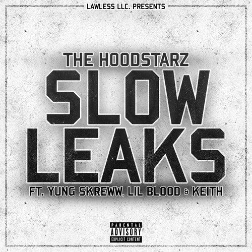 Slow Leaks (feat. Yung Skreww, Lil Blood & Keith) by Hoodstarz
