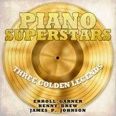 Piano Superstars, Three Golden Legends - Erroll Garner, Kenny Drew, James P. Johnson by Various Artists