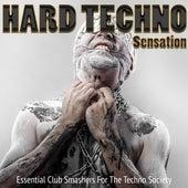 Hard Techno Sensation, Vol. 1 - Essential Club Smashers for the Techno Society de Various Artists