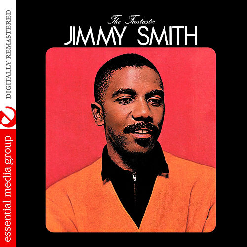 The Fantastic Jimmy Smith (Digitally Remastered) by Jimmy Smith