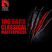 100 Dark Classical Masterpieces by Various Artists