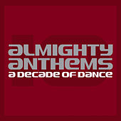 Almighty Anthems: A Decade Of Dance (Expanded Edition) by Various Artists