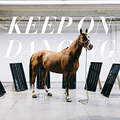 Keep on Dancing by We Are The City