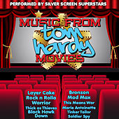 Music from Tom Hardy Movies Including Mad Max, Black Hawk Down & Layer Cake by Silver Screen Superstars