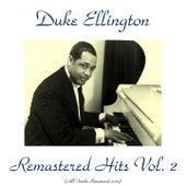 Remastered Hits, Vol. 2 (Remastered 2015) von Duke Ellington