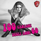 100 Canzoni Degli Anni 60 by Various Artists