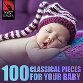 100 Classical Pieces for Your Baby by Various Artists