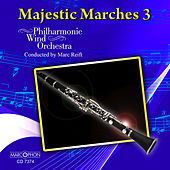 Majestic Marches 3 de Philharmonic Wind Orchestra Marc Reift