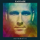 Automatic by Kaskade