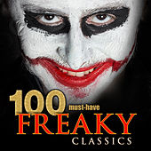 100 Must-Have Freaky Classics by Various Artists