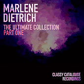 Marlene Dietrich - The Ultimate Collection - Part One by Marlene Dietrich