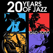 20 Years of Jazz: 1940-1960 (Remastered) by Various Artists