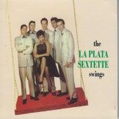 The la Plata Sextette Swings de La Plata Sextette