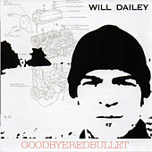 Goodbye Red Bullet by Will Dailey