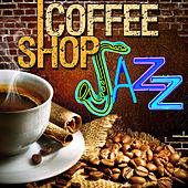Coffee Shop Jazz by Various Artists