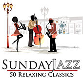 Sunday Jazz: 50 Relaxing Classics (Remastered) by Various Artists
