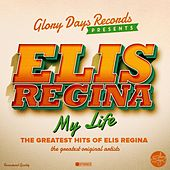 My Life (The Greatest Hits of Elis Regina) von Elis Regina