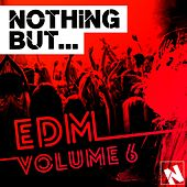 Nothing But... EDM, Vol. 6 - EP by Various Artists