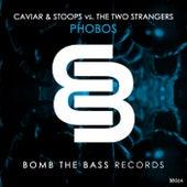 Phobos (Caviar & Stoops vs. The Two Strangers) de Caviar